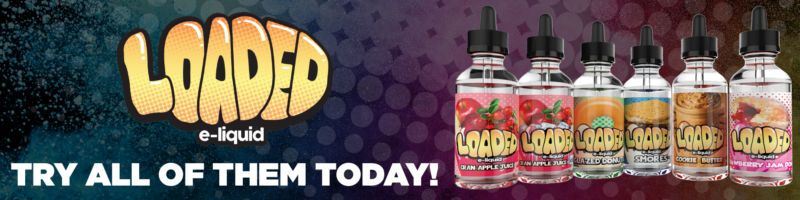 Loaded E-Juice Flavors Review